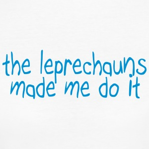 the leprechauns made me do it T-Shirts - Frauen Bio-T-Shirt
