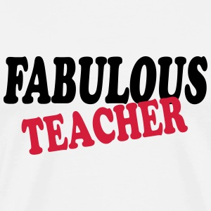 Fabulous teacher 111 T-Shirts - Men's Premium T-Shirt