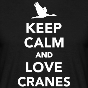 Keep calm and love cranes T-Shirts - Männer T-Shirt