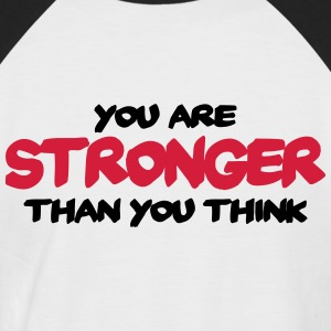 You are stronger than you think T-Shirts - Männer Baseball-T-Shirt