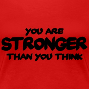 You are stronger than you think T-Shirts - Women's Premium T-Shirt
