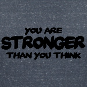 You are stronger than you think T-shirts - Vrouwen T-shirt met V-hals