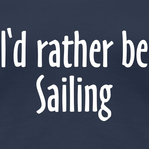 I'd rather be Sailing