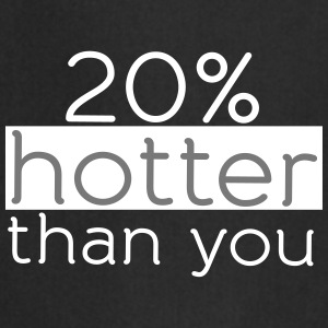 20% hotter than you  Aprons - Cooking Apron