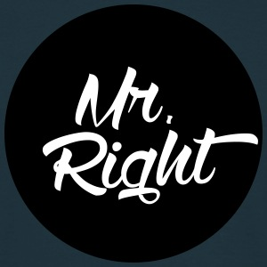 Mr. Right T-Shirts - Men's T-Shirt