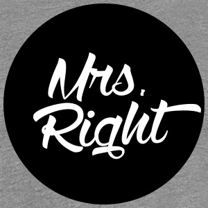 Mrs. Right T-Shirts - Frauen Premium T-Shirt