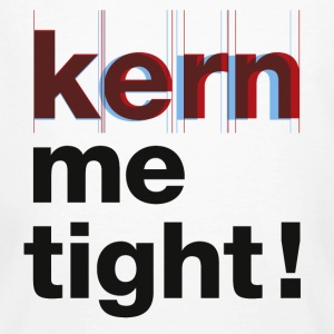 Kern me tight! T-Shirts - Männer Bio-T-Shirt