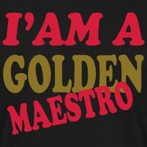 I'am a golden maestro 111 T-Shirts - Men's T-Shirt