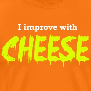 I Improve With Cheese T-Shirts - Men's Premium T-Shirt