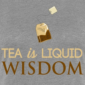 Tea Is Liquid Wisdom T-Shirts - Women's Premium T-Shirt