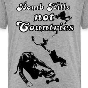 Bomb Hills not Countries Longboarding  for Peace T-Shirts - Teenager Premium T-Shirt