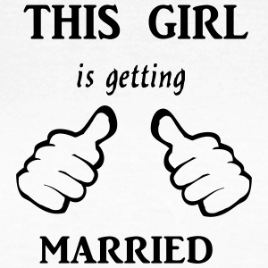 this_girl_is_getting__to_be_married T-Shirts - Frauen T-Shirt