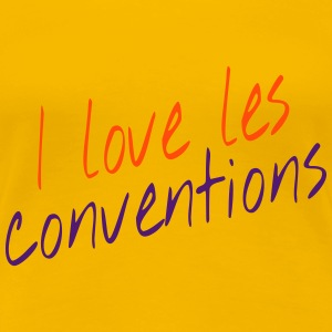 I love les conventions Tee shirts - T-shirt Premium Femme