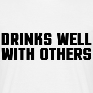 Drinks Well With Others  T-shirts - Herre-T-shirt