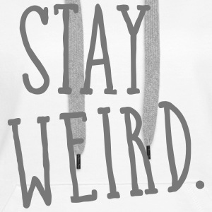 Stay Weird Gensere - Premium hettegenser for kvinner