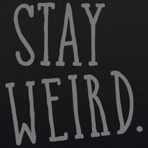 Stay Weird Bags & Backpacks - EarthPositive Tote Bag