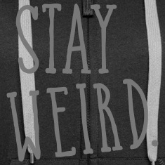 Stay Weird Hoodies & Sweatshirts