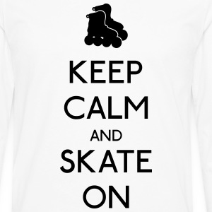 Keep Calm skate on garder calme patinage Manches longues - T-shirt manches longues Premium Homme