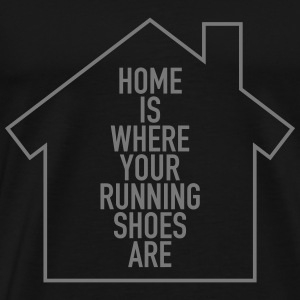 Home Is Where Your Running Shoes Are T-shirts - Premium-T-shirt herr
