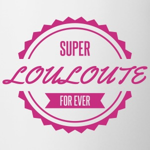 super_louloute_for_ever Bouteilles et Tasses - Tasse