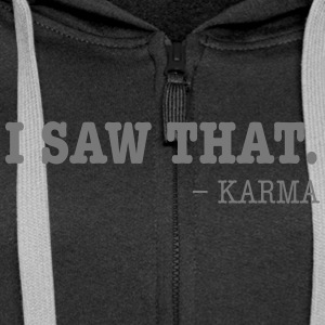 I Saw That - Karma Pullover & Hoodies - Frauen Premium Kapuzenjacke