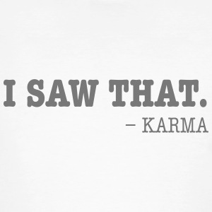 I Saw That - Karma Tee shirts - T-shirt bio Homme