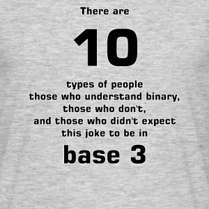 There are 10 types of people base 3 - Männer T-Shirt