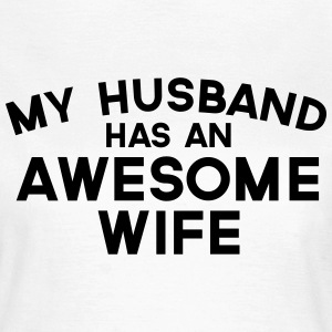 Husband Awesome Wife  T-Shirts - Frauen T-Shirt