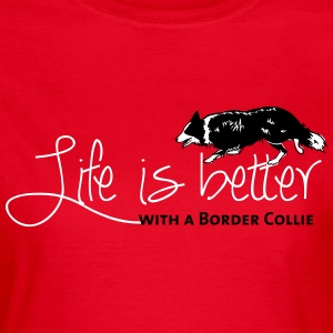 Life is better - Border T-Shirts - Women's T-Shirt