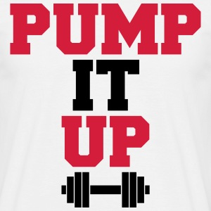 Pump It Up  T-Shirts - Männer T-Shirt