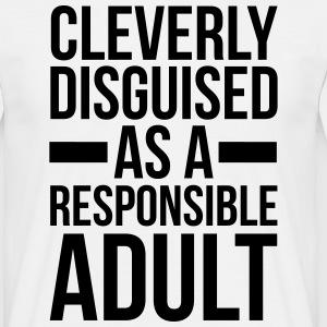 Disguised Responsible Adult  T-shirts - Mannen T-shirt