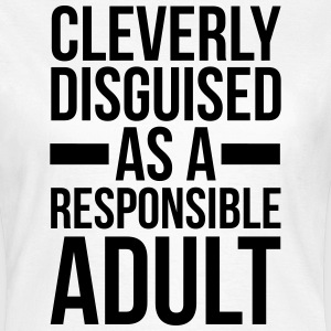 Disguised Responsible Adult  T-shirts - Dame-T-shirt