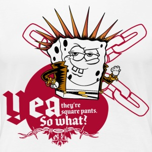 Womens' Premium Shirt SpongeBob 'Yea, so what?' - Frauen Premium T-Shirt