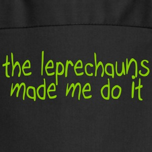 the leprechauns made me do it  Aprons - Cooking Apron