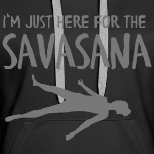 I'm Just Here For The Savasana Bluzy - Bluza damska Premium z kapturem