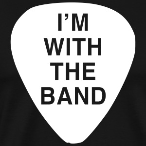 I'm With the Band Guitar Pick T-Shirts - Men's Premium T-Shirt