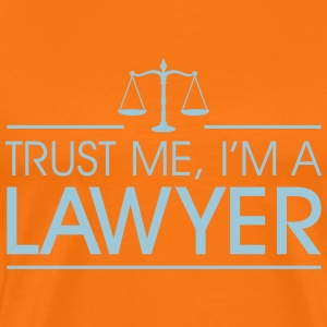 Trust me I'm a Lawyer Tee shirts - T-shirt Premium Homme