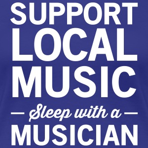 Support Local Music Sleep With a Musician T-Shirts - Women's Premium T-Shirt