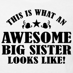 Awesome Big Sister Looks Like Shirts