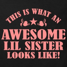 Awesome Lil Sister Looks Like Shirts