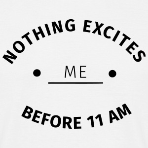 Nothing excites me before 11 am Tee shirts - T-shirt Homme