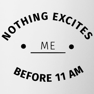 Nothing excites me before 11 am Krus & tilbehør - Kop/krus