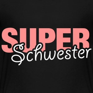 Super Schwester T-Shirts - Teenager Premium T-Shirt