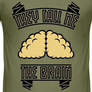 They Call Me The Brain T-Shirts - Men's Slim Fit T-Shirt