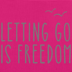 Letting Go Is Freedom Borse & zaini - Borsa ecologica in tessuto