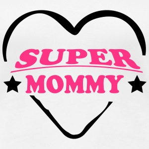 Super Mommy 111 T-Shirts - Women's Premium T-Shirt
