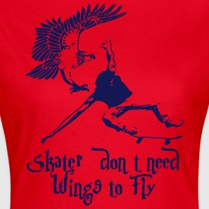 Skater don´t need Wings to Fly T-Shirts - Frauen T-Shirt
