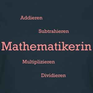 Mathematikerin T-Shirts - Frauen T-Shirt