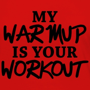 My warmup is your workout Maglie a manica lunga - Maglietta Premium a manica lunga da donna