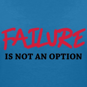 Failure is not option T-Shirts - Women's V-Neck T-Shirt